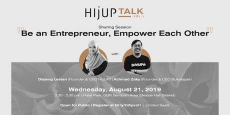 """HIJUP TALK #1  - """"Be an Entrepreneur, Empower Each Other"""" tickets"""