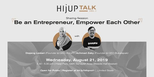 "HIJUP TALK #1  - ""Be an Entrepreneur, Empower Each Other"""