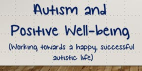 Parent/Carer Training Session - Autism and Positive Well being