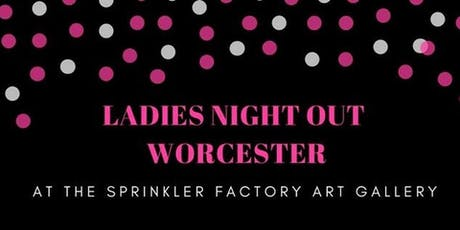 Ladies Night Out Worcester tickets