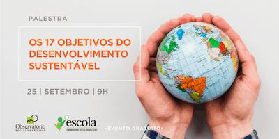 PALESTRA - Os 17 Objetivos do Desenvolvimento Sustentável (Agenda 2030 da ONU)
