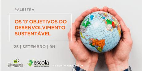 PALESTRA - Os 17 Objetivos do Desenvolvimento Sustentável (Agenda 2030 da ONU) ingressos