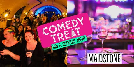 Comedy Treat - Gin & Cocktail Night! (Maidstone)  tickets