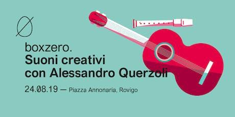Suoni creativi con Alessandro Querzoli - Laboratorio musicale Box zero biglietti