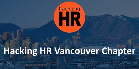 Hacking HR Vancouver Chapter Meetup September 2019 tickets