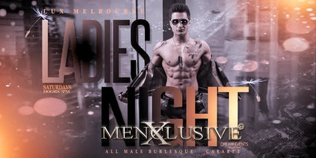 Ladies Night Melbourne - Menxclusive Cabaret 30 Nov tickets