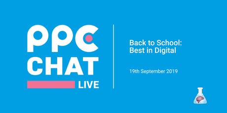 PPC Chat - Back to School: Best in Digital tickets