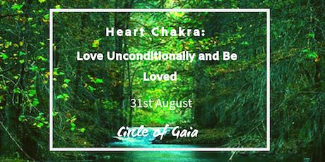 Heart Chakra: Love Unconditionally and Be Loved tickets