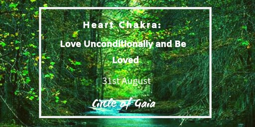 Heart Chakra: Love Unconditionally and Be Loved