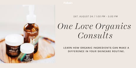 Skincare Consults with One Love Organics  tickets