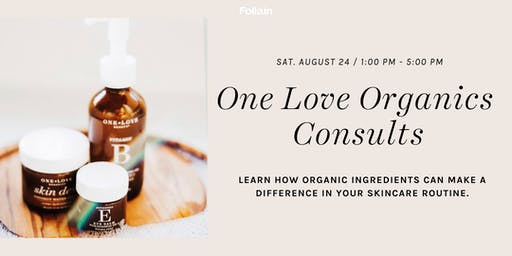 Skincare Consults with One Love Organics
