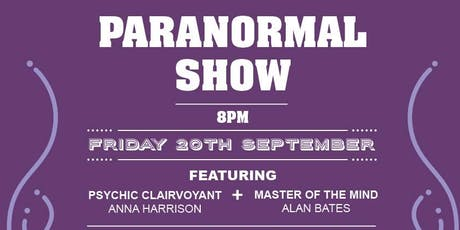 The Ultimate Paranormal Show with Anna Harrison and Alan Bates tickets