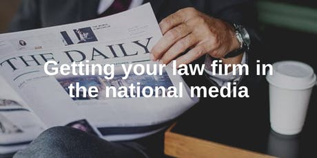 Getting your law firm in the national media - September 2019 tickets