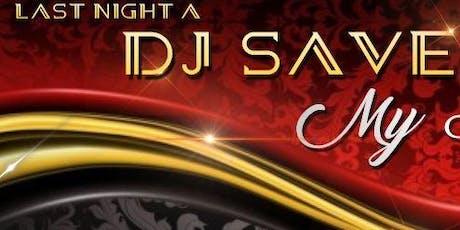 Last Night A DJ Saved my Life tickets