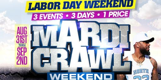 $2,000  LABORDAY MARDICRAWL WEEKEND - 5 BARS, 5 DJS, 1 POOL PARTY, 1 PRICE! #LABORDAY
