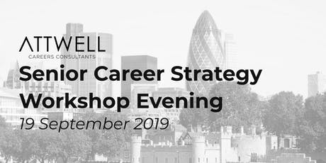 Senior Career Strategy Workshop Evening tickets