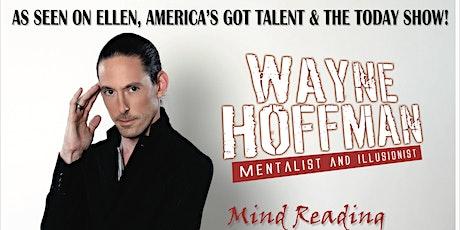 Mentalist & Illusionist - Wayne Hoffman tickets
