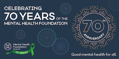 Mental Health Foundation Scotland 70th Anniversary Event tickets