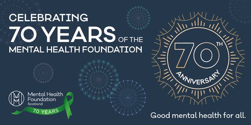 Mental Health Foundation Scotland 70th Anniversary Event