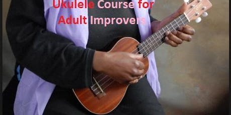 Ukulele course for adult improvers. tickets
