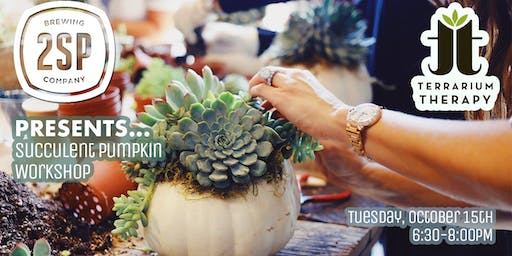 SOLD OUT- Pumpkin Succulent Workshop at 2sp Brewing Company