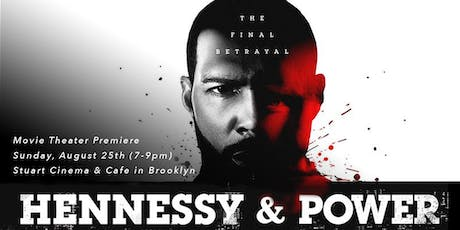HENNY & POWER | Movie Theater Premiere + Open Bar + Networking Event tickets