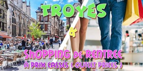 Découverte de Troyes & Shopping de rentrée à prix cassés tickets