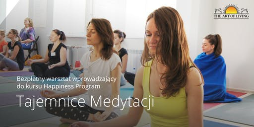 Tajemnice Medytacji- Bezpłatny warsztat wprowadzający do kursu Happiness Program