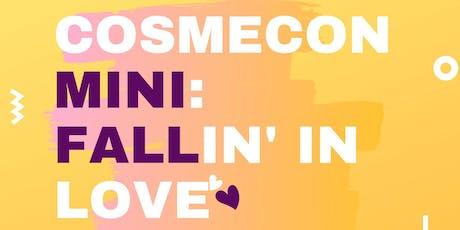 Cosmecon Mini: Fallin' In Love biglietti