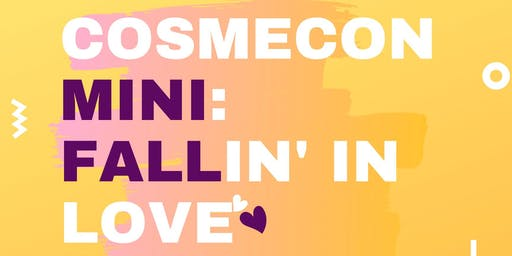 Cosmecon Mini: Fallin' In Love