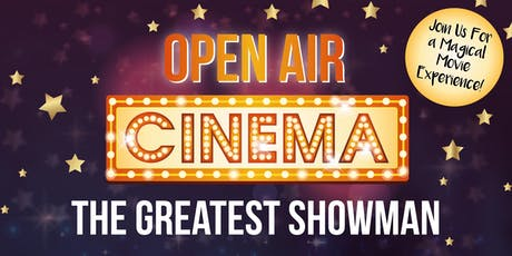 Open Air Cinema- The Greatest Showman tickets