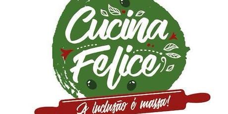 CUCINA FELICE: A Inclusão é Massa! tickets