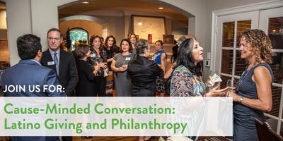 Cause-Minded Conversation: Latino Giving and Philanthropy