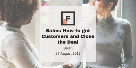 Sales: How to get Customers and Close the Deal I Future Females I Berlin tickets