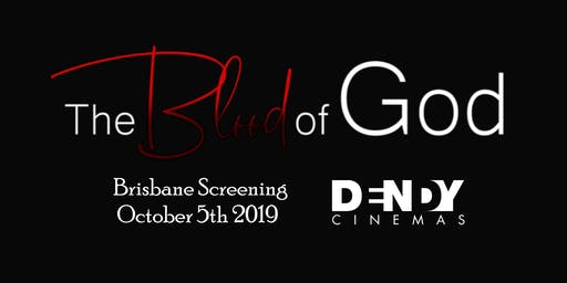 """The Blood of God"" (Brisbane Screening)"