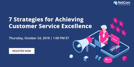 Webinar - 7 Strategies for Achieving Customer Service Excellence tickets