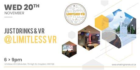 Just Drinks & VR @ Limitless VR Cafe & V-Bar tickets