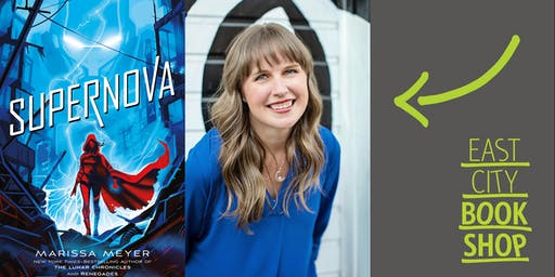 East City Bookshop Presents Marissa Meyer, Supernova