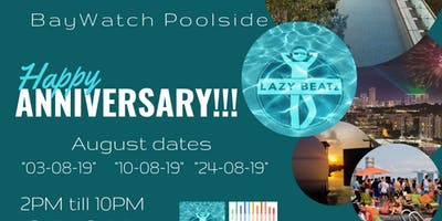 "LAZY BEATz Parties Presents ""4 YEARS at BayWatch Poolside"" HJOG"
