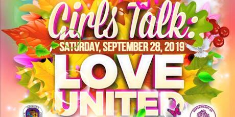 Girls Talk: Love United tickets