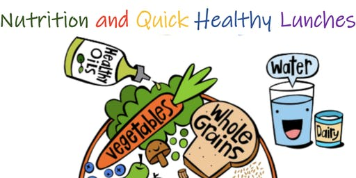Nutrition and Quick Healthy Lunches