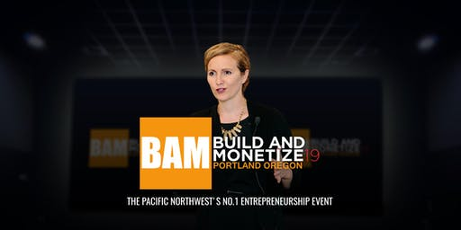 BAM - BUILD AND MONETIZE LIVE 2019
