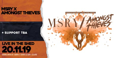 MSRY x Amongst Thieves // The Shed // 20.11.2019 tickets