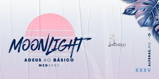 ADEUS AO BÁSICO MED XXXV - MOONLIGHT