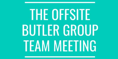 The Offsite Butler Group Team Meeting tickets