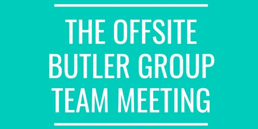 The Offsite Butler Group Team Meeting