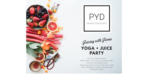 Yoga Flow + Juicing Party