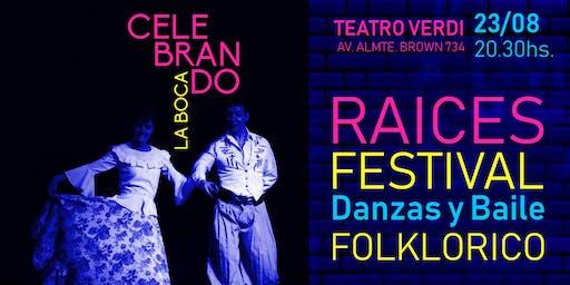 RAICES . Festival Danzas y Baile Folklórico CELEBRANDO LA BOCA en  el Verdi
