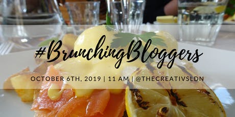 THE RETURN OF BRUNCHING BLOGGERS! tickets
