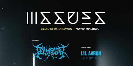 The Noise Presents ISSUES: THE BEAUTIFUL OBLIVION TOUR tickets